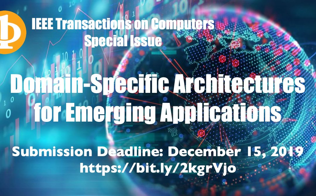 IEEE TC Special Issue on Domain-Specific Architectures for Emerging Applications